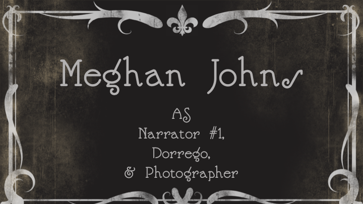 Meghan JohnsasNarrator #1, Dorrego, & Photographer