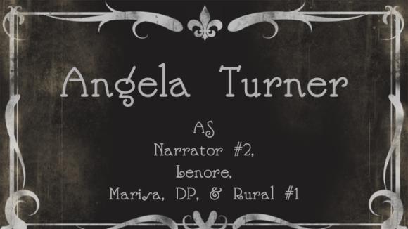 Angela TurnerasNarrator #2, Lenore, Marisa, DP, & Rural #1