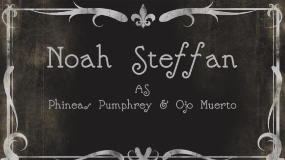 Noah SteffanasPhineas Pumphrey & Ojo Muerto