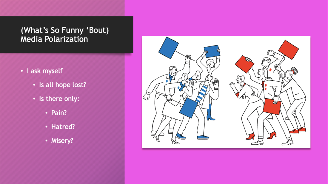 Powerpoint slide titled (What's So Funny 'Bout) Media Polarization featuring song lyrics in list form