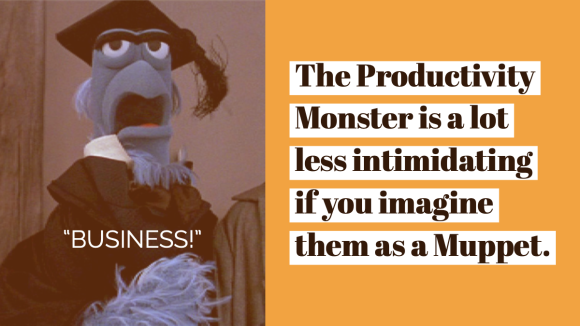 Image of Sam the Eagle with the caption 'The Productivity Monster is a lot less intimidating if you imagine them as a Muppet.'