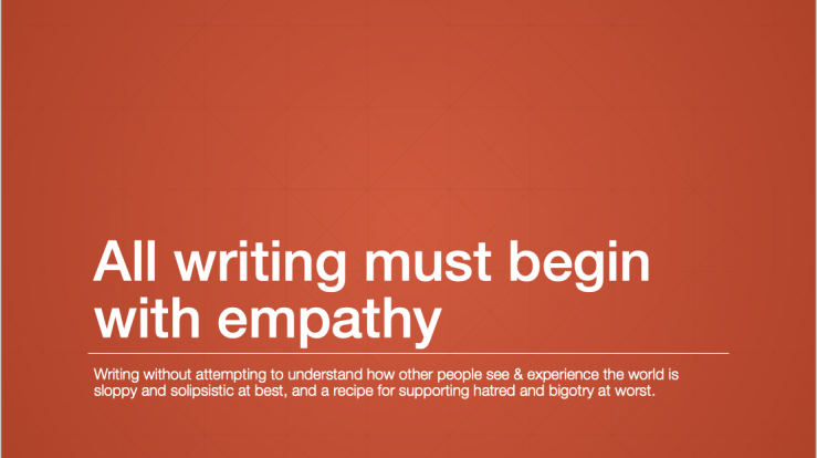 Screen shot from one of my powerpoint slide decks titled All Writing Must Begin With Empathy